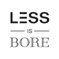 less_is_bore